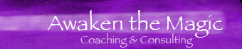 Awaken the Magic Coaching and Consulting.
